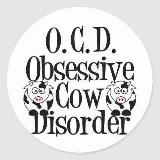 Obsessive Cow Disorder Classic Round Sticker