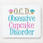 Obsessive Cupcake Disorder Mouse Pad