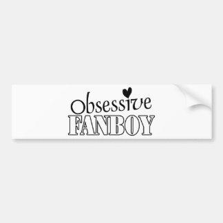 Obsessive Fanboy Bumper Sticker