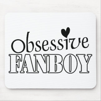 Obsessive Fanboy Mouse Pad