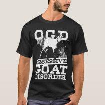 Obsessive goats disturbance T-Shirt