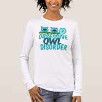 Obsessive Owl Disorder Long Sleeve T-Shirt
