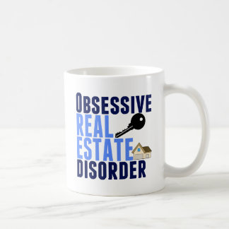 Obsessive Real Estate Disorder Funny Coffee Mug
