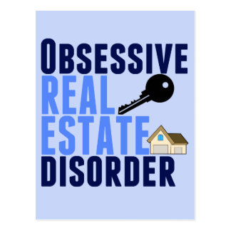 Obsessive Real Estate Disorder Funny Postcard