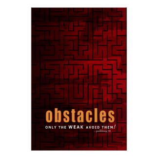 Obstacles: Only the weak avoid them! Poster