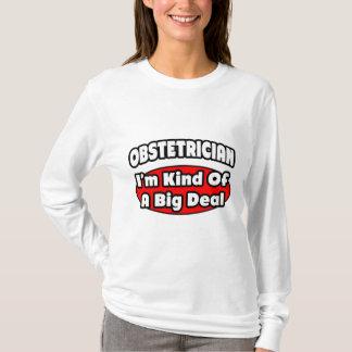 Obstetrician...Big Deal T-Shirt