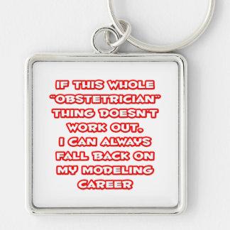 Obstetrician Humor ... Modeling Career Key Chain