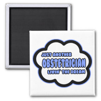 Obstetrician .. Livin' The Dream Magnets