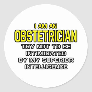 Obstetrician...Superior Intelligence Round Stickers