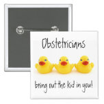 Obstetricians and Yellow Rubber Ducks Button