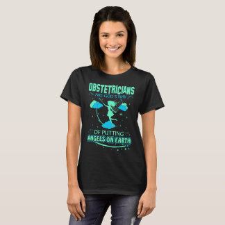 Obstetricians Are Gods Angels On Earth Tshirt