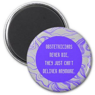 Obstetricians never die joke 2 inch round magnet