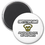 Obstetricians...Regular People, Only Smarter Fridge Magnets