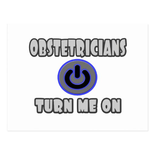Obstetricians Turn Me On Post Card