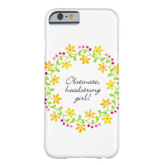 Obstinate headstrong girl Austen Pride & Prejudice Barely There iPhone 6 Case