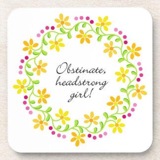 Obstinate headstrong girl Austen Pride & Prejudice Drink Coaster