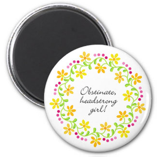 Obstinate headstrong girl Austen Pride & Prejudice Magnet