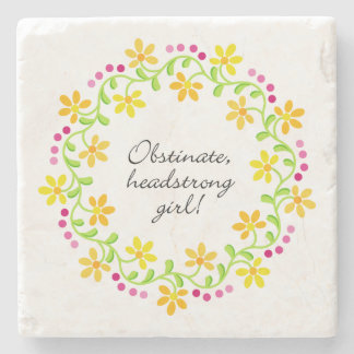 Obstinate headstrong girl Austen Pride & Prejudice Stone Coaster