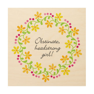 Obstinate headstrong girl Austen Pride & Prejudice Wood Wall Art