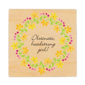 Obstinate headstrong girl Austen Pride & Prejudice Wooden Coaster