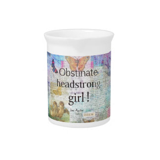 Obstinate, headstrong girl! Jane Austen quote Drink Pitcher