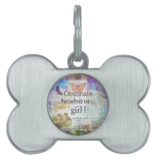 Obstinate, headstrong girl! Jane Austen quote Pet Name Tag