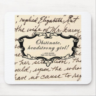 Obstinate, headstrong girl! mousepads