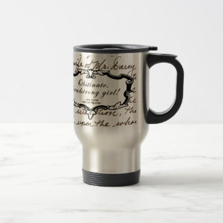 Obstinate, headstrong girl! travel mug