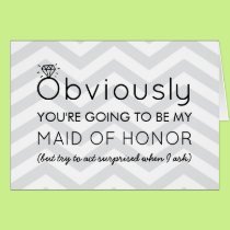 Obviously Will You Be My Bridesmaid Proposal Card