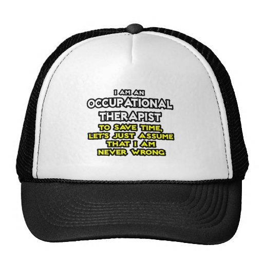 Occ Therapist...Assume I Am Never Wrong Mesh Hat
