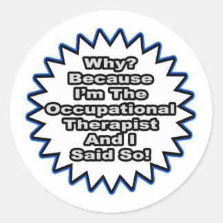Occ Therapist...Because I Said So Sticker