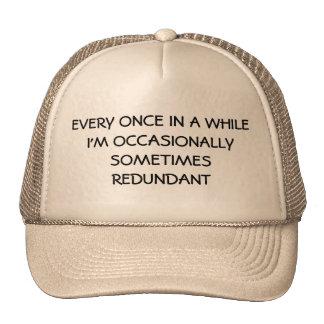 Occasionally Sometimes Redundant Trucker Hat