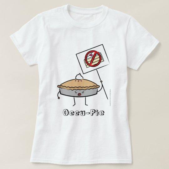 Occu-Pie (Women's Shirt) T-Shirt