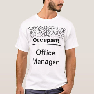 Occupant: Office Manager T-Shirt
