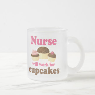 Occupation Will Work For Cupcakes Nurse 10 Oz Frosted Glass Coffee Mug
