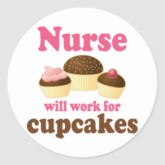 Occupation Will Work For Cupcakes Nurse Classic Round Sticker