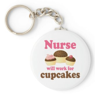 Occupation Will Work For Cupcakes Nurse Keychains
