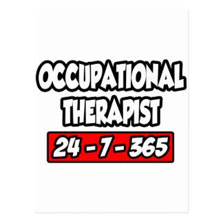 Occupational Therapist 24-7-365 Postcard