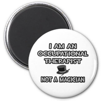 Occupational Therapist Not A Magician Fridge Magnets