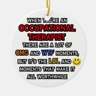 Occupational Therapist ... OMG WTF LOL Ceramic Ornament