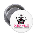 Occupational Therapist - Queen of Pain Pinback Buttons
