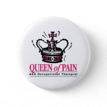 Occupational Therapist - Queen of Pain Pinback Button