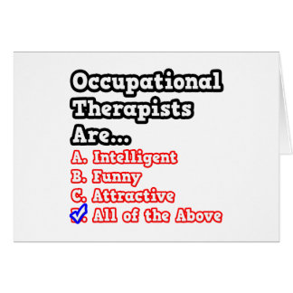 Occupational Therapist Quiz...Joke Card