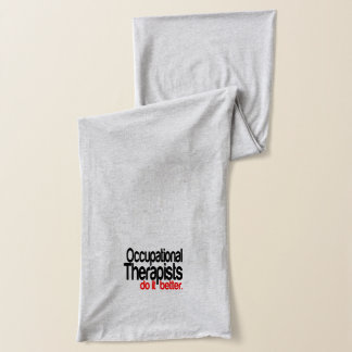 Occupational Therapists Do It Better Scarf