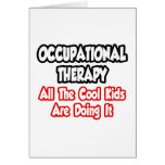 Occupational Therapy...All The Cool Kids Greeting Card