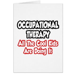Occupational Therapy...All The Cool Kids Card