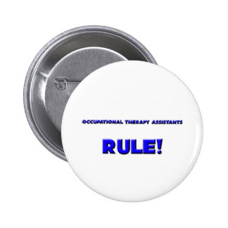 Occupational Therapy Assistants Rule! Pinback Button