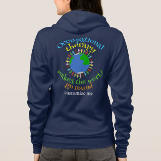 Occupational Therapy Makes the World Go Round Hoodie