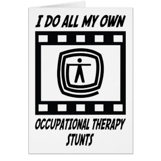 Occupational Therapy Stunts Greeting Card