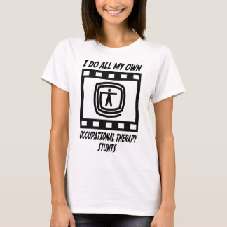 Occupational Therapy Stunts T-Shirt